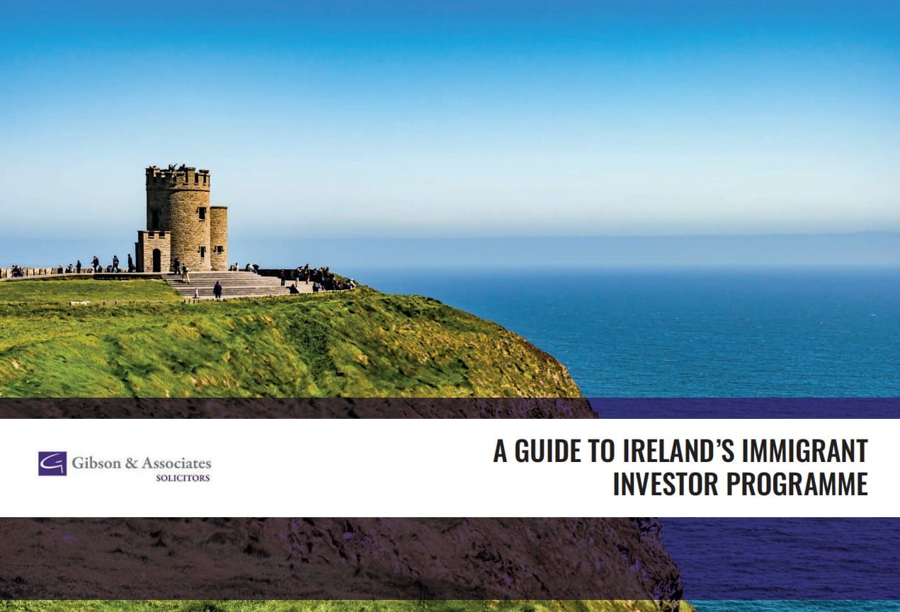 Gibson & Associates- A Guide to Ireland's Immigrant Investor Programme